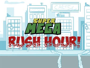 Super Mega Rush Hour